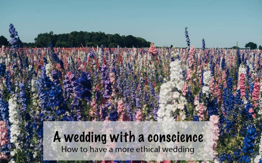 Have a more ethical wedding, a wedding with a conscience!